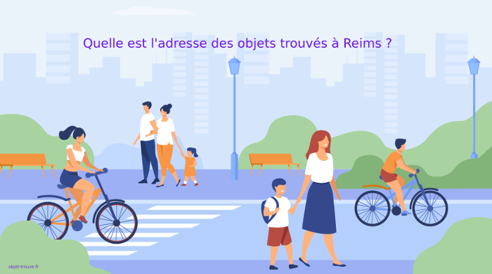Quelle est l'adresse du bureau des objets trouvés de la ville de Reims ?